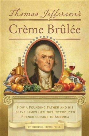 Thomas Jefferson's CrèmeBrûlée
