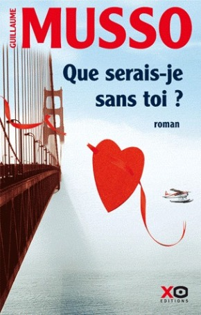 Adventures in Contemporary French Lit: Musso's Que Serais Je Sans Toi?